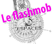Le flashmob des 3 espaces
